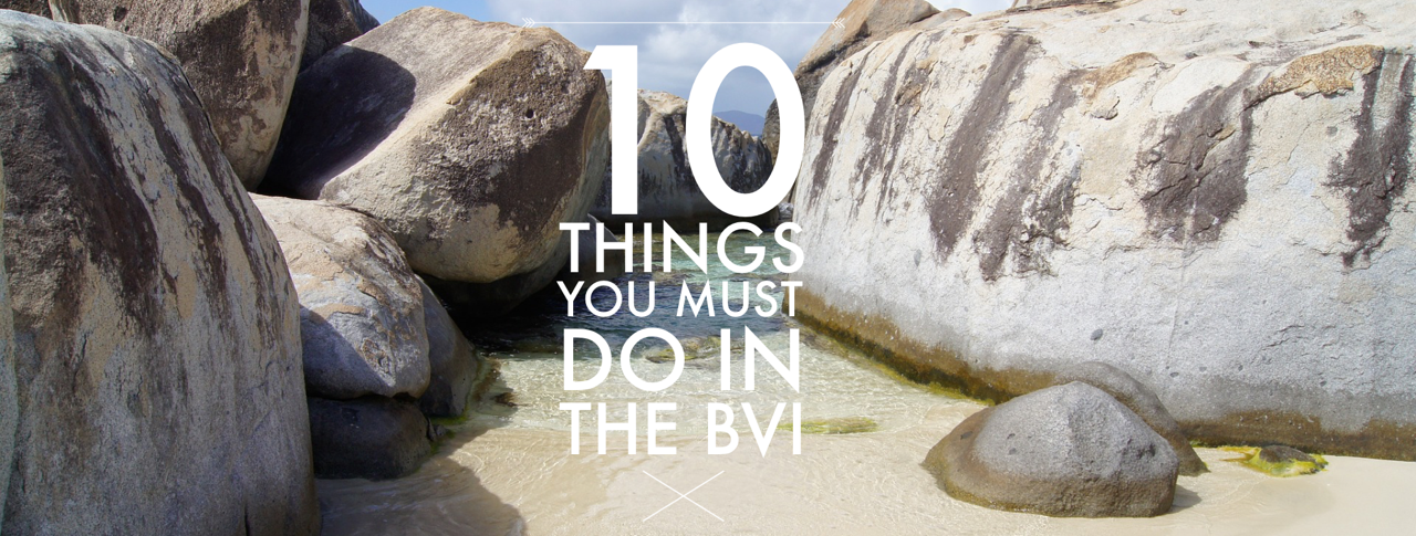10 Things You (Absolutely) Have To Do In The BVI (No Excuses)