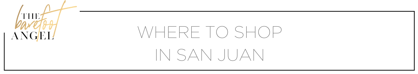Where to Shop in San Juan