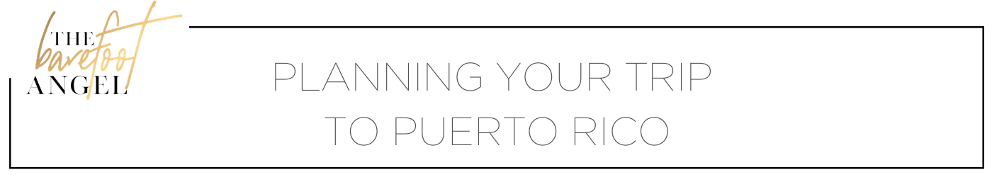 Planning Your Trip to Puerto Rico