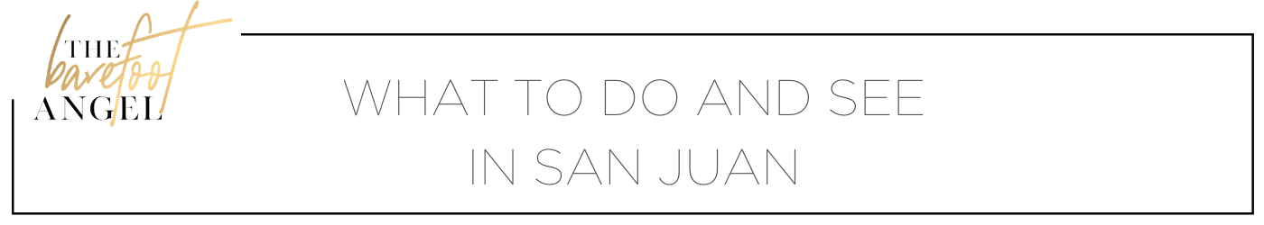 What to Do and See in San Juan